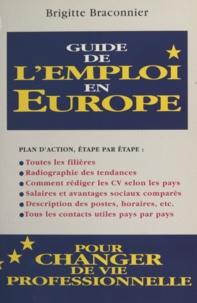 Brigitte Braconnier - Guide de l'emploi en Europe - Pour changer de vie professionnelle.