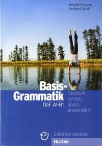Brigitte Braucek et Andreu Castell - Basis-Grammatik DaF A1-B1 - Deutsch lernen, üben, anwenden.
