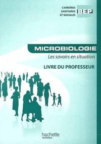 Brigitte Brelière et Martine Cerrato - Microbiologie BEP CSS - Livre du professeur.