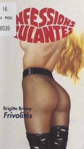 Brigitte Briony - Frivolités.