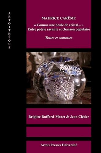 """Maurice Carême. """"Comme une boule de cristal..."""" Entre poésie savante et chanson populaire"""