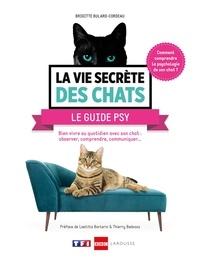 Brigitte Bulard-Cordeau - La vie secrète des chats le guide psy.
