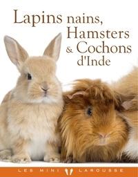 Brigitte Bulard-Cordeau - Lapins nains, hamsters et cochons d'Inde.