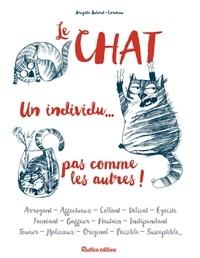 Brigitte Bulard-Cordeau et Tatiana Davidova - Le chat, un individu... pas comme les autres !.