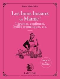 Brigitte Bulard-Cordeau - Les bons bocaux de Mamie !.