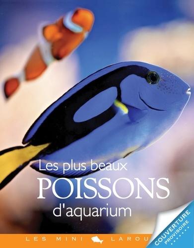 Brigitte Bulard-Cordeau - Les plus beaux poissons d'aquarium.