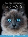 Brigitte Bulard-Cordeau - Les plus belles races de chats.
