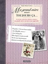 Brigitte Bulard-Cordeau - Ma grand-mère disait toujours ça.