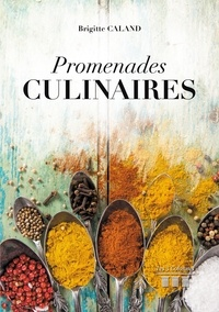 Brigitte Caland - Promenades culinaires.