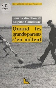 Brigitte Camdessus - Quand les grands-parents s'en mêlent.
