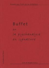 Brigitte Camus - Buffet ou la psychanalyse en signature.
