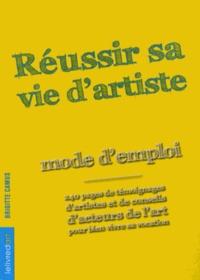 Brigitte Camus - Réussir sa vie d'artiste - Mode d'emploi.