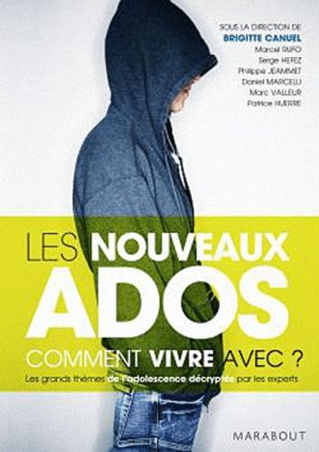 Brigitte Canuel - Les Nouveaux Ados - Comment vivre avec ?.