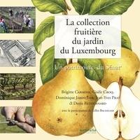 Brigitte Carmine et Gisèle Croq - La collection fruitière du jardin du Luxembourg - Un patrimoine du Sénat.