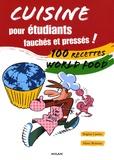 Brigitte Carrère et Manu Boisteau - Cuisine pour étudiants fauchés et pressés ! - 100 recettes World food.