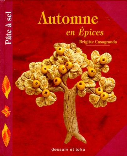 Brigitte Casagranda - Automne en épices.