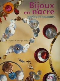 Brigitte Casagranda - Bijoux en nacre - Perles et boutons.