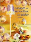 Brigitte Casagranda - Collages de serviettes en papier - Tome 2.