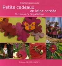 Brigitte Casagranda - Petits cadeaux en laine cardée - Technique de l'aiguilletage.
