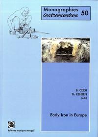 Brigitte Cech et Thilo Rehren - Early Iron in Europe.