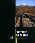 Brigitte Ceroni et Maryse Durin-Tercelin - L'Auvergne vue du train - Auvergne-Rhône-Alpes.