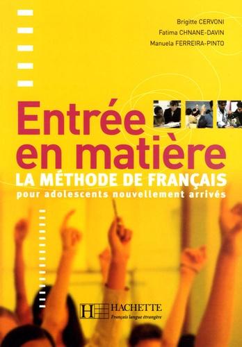 Brigitte Cervoni et Fatima Chnane-Davin - Entrée en matière - La méthode de français pour adolescents nouvellement arrivés.