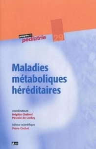 Brigitte Chabrol et Pascale de Lonlay - Maladies métaboliques héréditaires.