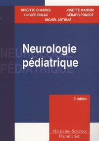 Brigitte Chabrol et Olivier Dulac - Neurologie pédiatrique.
