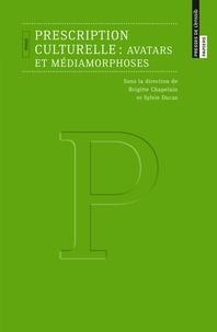Brigitte Chapelain et Sylvie Ducas - Prescription culturelle : avatars et médiamorphoses.
