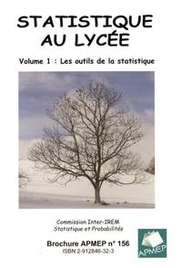 Brigitte Chaput - Satistiques au lycée - Tome 1, Les outils de la statistique.