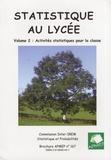 Brigitte Chaput et Michel Henry - Statistique au lycée - Volume 2, Activités statistiques pour la classe.