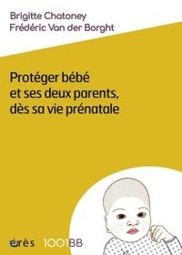 Brigitte Chatoney et Frédéric Van der Borght - Protéger bébé et ses deux parents, dès sa vie prénatale - La vocation du centre parental Aire de famille.