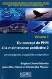 Brigitte Chebel-Morello et Jean-Marc Nicod - Fiabilité des systèmes multiphysiques - Volume 3, Du concept de PHM à la maintenance prédictive. Tome 2, Connaissance, traçabilité et décision.