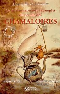 Brigitte Chemin et Emmanuelle Herpeux - Le dictionnaire très incomplet du peuple des Chamaloires. 1 CD audio