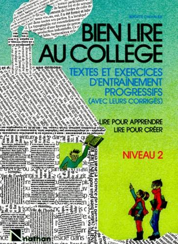 Bien Lire Au College Textes Et Exercices D Entrainement Progressifs Avec Leurs Corriges Niveau 2