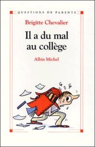 Brigitte Chevalier - Il a du mal au collège.