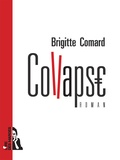 Brigitte Comard - Collapse - Un roman sombre sur la solitude contemporaine.
