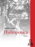 Brigitte Comard - Hydroponica - Un roman moderne empli d'espoir.