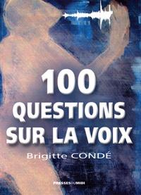 Brigitte Condé - 100 Questions sur la voix.