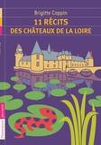 Brigitte Coppin - 11 récits des châteaux de la Loire.