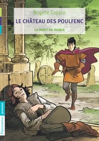 Brigitte Coppin - Le château des Poulfenc Tome 3 : La mort du diable.