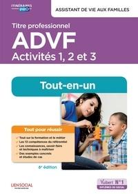 Brigitte Croff Conseil et Asso et Annick Leyssenne - Titre professionnel ADVF - Activités 1 à 3 - Préparation complète pour réussir sa formation - Assistant de vie aux familles.