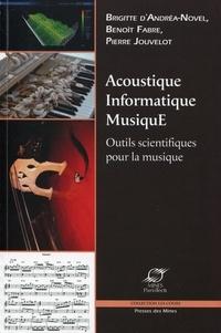 Brigitte d' Andréa-Novel et Benoît Fabre - Acoustique, Informatique, Musique. 1 CD audio