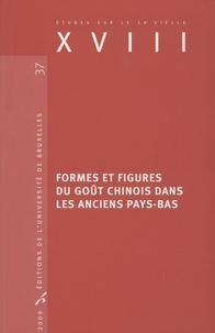 Brigitte D'Hainaut-Zveny et Jacques Marx - Formes et figures du goût chinois dans les anciens Pays-Bas.