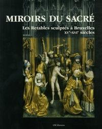 Miroirs du sacré - Les Retables sculptés à Bruxelles XVe-XVIe siècles.pdf