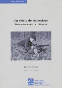 Brigitte Dancel - Un siècle de rédactions - Ecrits d'écoliers et de collégiens.