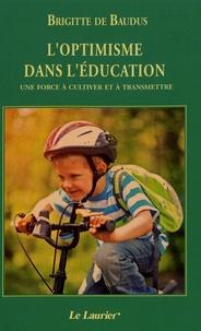 Brigitte de Baudus - L'optimisme dans l'éducation - Une force à cultiver et à transmettre.