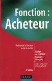Brigitte de Faultrier et Françoise Rousseau - Fonction : acheteur - Maîtrise de la fonction, outils du métier.