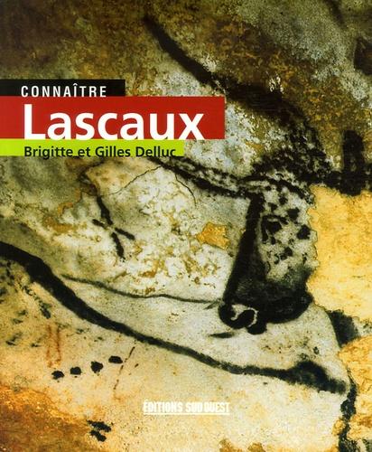 Brigitte Delluc et Gilles Delluc - Connaître Lascaux.