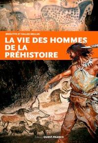 Brigitte Delluc et Gilles Delluc - La vie des hommes de la Préhistoire.